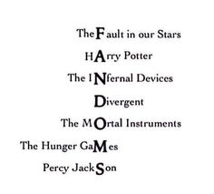 The Fault in our Stars + Harry Potter + The Infernal Devices + Divergent + Tge Mortal Instruments + The Hunger Games + Percy Jackson = Fandoms