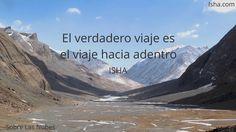 El verdadero viaje es el viaje hacia adentro. Citas Isha Judd