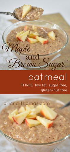 """Maple and """"Brown Sugar"""" Oatmeal...like the instant packets, but healthy!  THM:E, low fat, sugar free, gluten/nut free"""