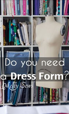 Do you need a dress form? Great article about whether or not to invest in one for your sewing, and which is the best dress form to buy - Melly Sews