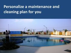 Personalize a maintenance and cleaning plan for you  Swimming pool services in Pune managed swimming pool area provides entertainment for the whole family, helps you to save energy, helps you to save money, and expands the duration of pool equipment.