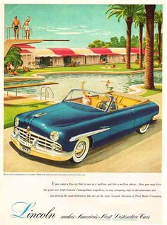 Lincoln 1949 Blue Swimming Pool - www.MadMenArt.com | Vintage Cars Advertisement. Features over 1200 of the finest vintage cars until 1970. Status symbol, pride and sense of freedom. #VintageCars #Vintage #Ads #VintageAds