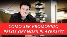 Como Ser Promovido Pelos Grandes Players | Erico Rocha