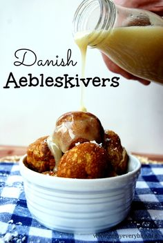Try these authentic Danish pancake balls. Your family will love them!
