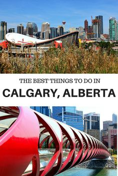 rom lush parks, zip-lines and famous bridges to beer-swigging cowboys, there is lots to do in Calgary, Alberta all year round. Here are the top highlights.