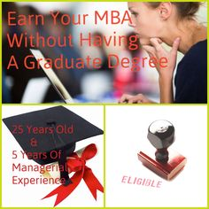 How can you earn your MBA with out been a graduate student?