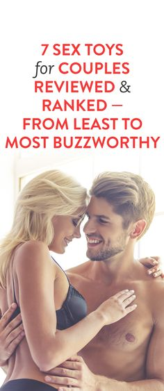 7 Sex Toys For Couples Reviewed & Ranked - From Least to Most Buzzworthy