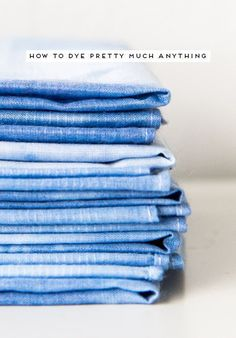 How to Dye (Almost) Anything You Can Get Your Hands On #dye #diy #crafty #textiles