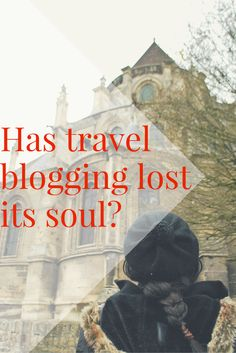 There are thousands of travel blogs out there... but has travel blogging still got its soul?