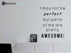 """Inspiring Typography Wall Decal Quote """"I May Not Be Perfect but Parts of Me Are Pretty Awesome"""" 22 x 17 inches"""