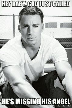 Channing Tatum + cheesy pick up line = me dying <3 this ok definitely comin from Channing Tatum