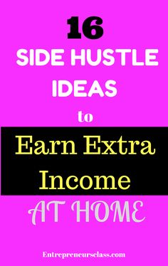 Side hustle ideas at home - Need side hustle ideas passive income? Check out these 16 side hustle ideas to earn extra income at home fast this weekend.