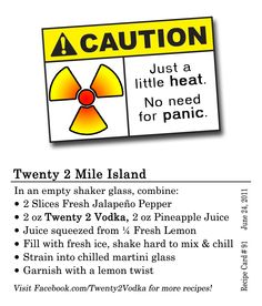 Twenty 2 Mile Island #Cocktail #Recipe In an empty shaker glass, combine: 2 Slices of Fresh Jalapeno Pepper 2 oz Twenty 2 Vodka 2 oz Pineapple Juice Juice squeezed from 1/4 Fresh Lemon Fill with fresh ice, shake hard to mix and chill  Strain into a chilled martini glass Garnish with a lemon twist #Jalapeno #Vodka #PineappleJuice #LemonJuice #MartiniGlass #Maine