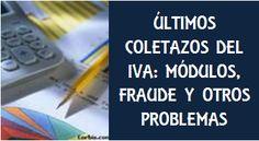 Últimos coletazos del IVA: nuevos módulos, más fraude y algunos problemas más. En http://blogmastercaf.wordpress.com