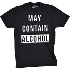 May Contain Alcohol Mens Tshirt Cool Shirts Ideas of Cool Shirts - Funny Beer Shirts - Ideas of Funny Beer Shirts - May Contain Alcohol Mens Tshirt Cool Shirts Ideas of Cool Shirts May Contain Alcohol Funny T shirts Beer Drinking Tees for Guys Funny Shirts For Men, Funny Shirt Sayings, T Shirts With Sayings, Cool Shirts, Funny Tshirts, Funny Quotes, Quote Meme, Shirt Quotes, Humor Quotes