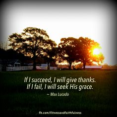 if fail, seek for His grace    More at http://ibibleverses.christianpost.com/