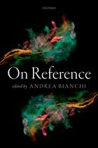 On reference / edited by Andrea Bianchi Oxford : Oxford University Press, 2015 http://cataleg.ub.edu/record=b2152525~S1*cat