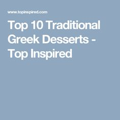 Top 10 Traditional Greek Desserts - Top Inspired