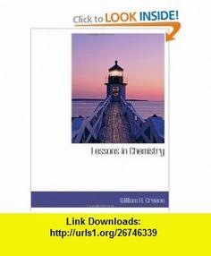 Lessons in Chemistry (9781113793560) William H. Greene , ISBN-10: 1113793562  , ISBN-13: 978-1113793560 ,  , tutorials , pdf , ebook , torrent , downloads , rapidshare , filesonic , hotfile , megaupload , fileserve