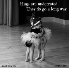 """Hugs are underrated. They do go a long way."" Reminds me of another 2 little girls.about 11 years ago! Quotable Quotes, Me Quotes, My Best Friend, Best Friends, True Friends, Ballet, Friends Forever, Make Me Smile, Favorite Quotes"