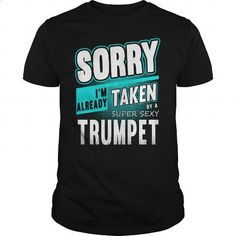 taken by a super sexy trumpet - #shirts for men #t shirts design. PURCHASE NOW => https://www.sunfrog.com/Automotive/taken-by-a-super-sexy-trumpet-Black-Guys.html?60505