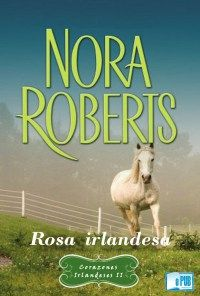 "Read ""Irish Rose"" by Nora Roberts available from Rakuten Kobo. The second book in the Irish Legacy Trilogy from New York Times bestselling author Nora Roberts. On a horse-buying tr. I Love Books, Good Books, Books To Read, My Books, Nora Roberts Books, Diy Old Books, Contemporary Romance Novels, Romance And Love, Book Authors"
