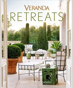 Will be Released October 2016: Veranda Retreats: Mario López-Cordero: 9781618372123: Amazon.com: Books