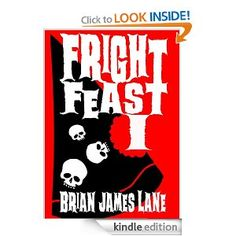"""""""Fright Feast I"""" by Brian James Lane is an all-new collection of some very juicy horror shorts. The first volume in a series of three """"Fright Feast"""" books is loaded with 13 original tales to make your heart stop and your imagination run wild. Brian is gifted with a mind unlike """"normal"""" humans. Some of the stuff he thinks up should prevent him from ever getting a decent night's sleep. Frankly, I would NEVER want to go camping with this guy; if he told tales lik"""