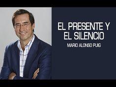 Mario Alonso Puig - El presente y el silencio