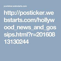 http://posticker.webstarts.com/hollywood_news_and_gossips.html?r=20160813130244