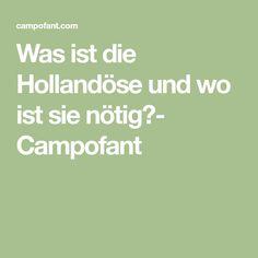 Was ist die Hollandöse und wo ist sie nötig?- Campofant