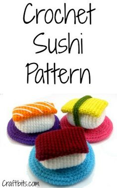 Sushi Crochet Pattern — craftbits.com  This looks awesome but I have a feeling I would try to eat them after I was done making them and be disappointed when they don't taste like the real thing