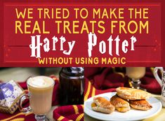 """We Tried To Make The Real Treats From """"Harry Potter"""" Without Using Magic"""