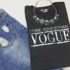 More #issues  than #Vogue   #lookbook #mystyle #ootd #styleinspiration #style #musthave  #fashion #fashionstyle #streetstyle #streetfashion #statementpiece #fashionblogger  #statement #sassyqueen #tshirt #graphictee #graphictees #weekend #tequilatuesda