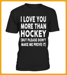 I Love You More Than Hockey - Eishockey shirts (*Partner-Link)