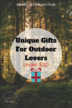 A list of unique gifts for outdoor lovers under $30. #outdoorgifts #camping #campinggifts Gifts For Campers, Camping Gifts, Cute Gifts, Unique Gifts, Outdoor Gifts, Gifts For Nature Lovers, Gift For Lover, Thoughtful Gifts, Gift Ideas