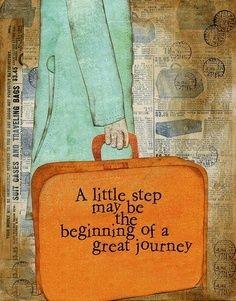 """""""Un pequeño paso puede ser el comienzo de un gran viaje"""""""