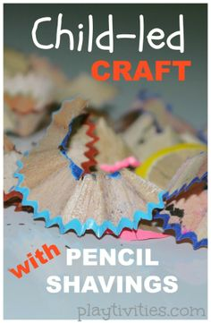 How my daughter discovered the craft with pencil shavings
