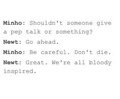 Minho should totally be an inspirational speaker XD this HAS TO BE IN THE MOVIE!!