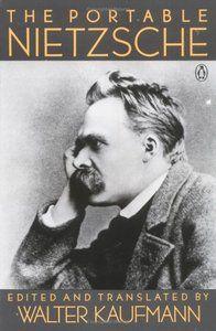 """Friedrich Nietzsche Books   Friedrich Nietzsche, Walter Kaufmann, """"The Portable Nietzsche"""""""