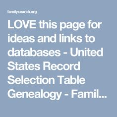 love this page for ideas and links to databases united states record selection table genealogy