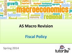 AS Macro Revision: Fiscal Policy by tutor2u via slideshare