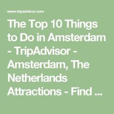 The Top 10 Things to Do in Amsterdam - TripAdvisor - Amsterdam, The Netherlands Attractions - Find What to Do Today, This Weekend, or in September