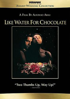 Like Water for Chocolate: Best romantic film