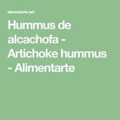 Hummus de alcachofa - Artichoke hummus - Alimentarte