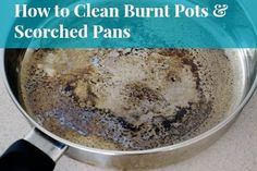 How To Clean A Burnt Pot or Scorched Pan