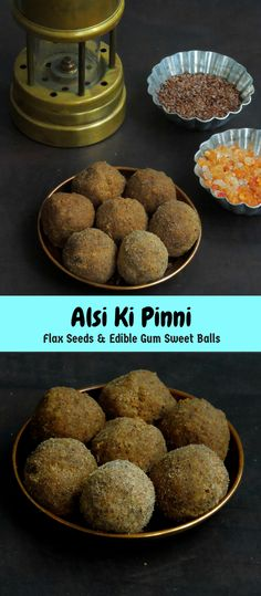 Alsi Ki Pinni/Flax Seeds & Edible Gum Sweet Balls Indian Dessert Recipes, Indian Sweets, Desert Recipes, Diwali Snacks, Burfi Recipe, Butter Potatoes, Edible Gum, Healthy Treats, Tasty Dishes