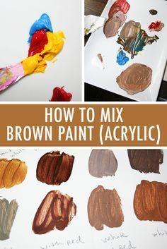 For The Richest Brown Hues You Wanna Mix Your Own Acrylic Paints Tutorials Pinterest Painting Art And Tips