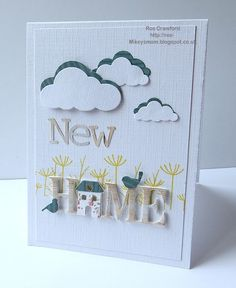 Sugar Pea Designs Home die. Looks like Memory box birds Welcome Home Cards, New Home Cards, Memories Box, Paper Cards, Diy Cards, Card Making Inspiration, Making Ideas, Pop Up Flower Cards, Housewarming Card