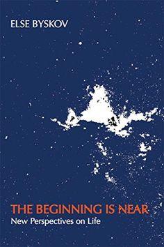Kindle https://www.amazon.com/Beginning-Near-New-Perspectives-Life-ebook/dp/B01BSQYRF8/ref=asap_bc?ie=UTF8